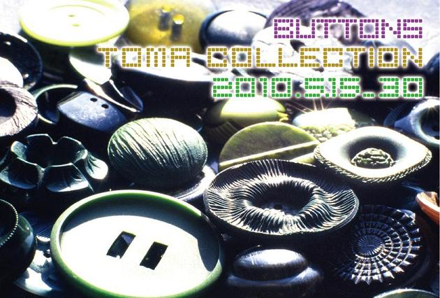 「 BUTTONS -TOMA Collection-  」